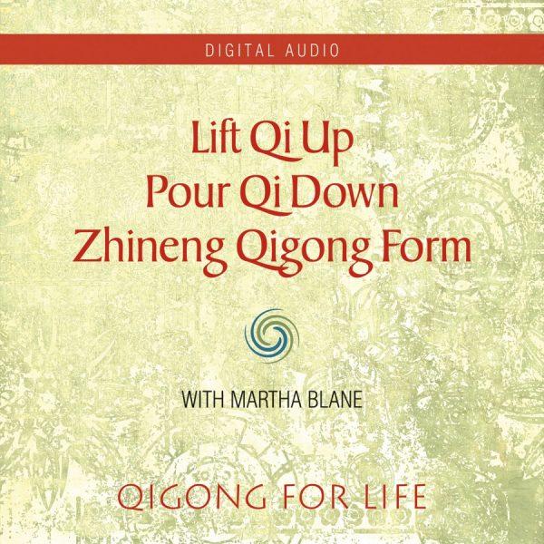 Lift Qi Up Pour Qi Down - Audio